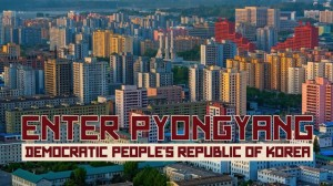 Enter Pyongyang, vidéo Corée du Nord