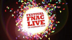 Festival Fnac Live 2015, programmation, horaires