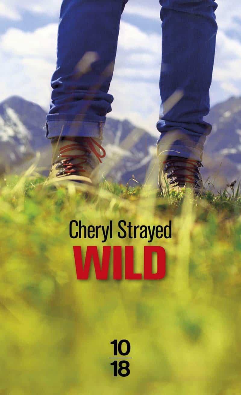Wild : marcher pour se retrouver, de Cheryl Strayed