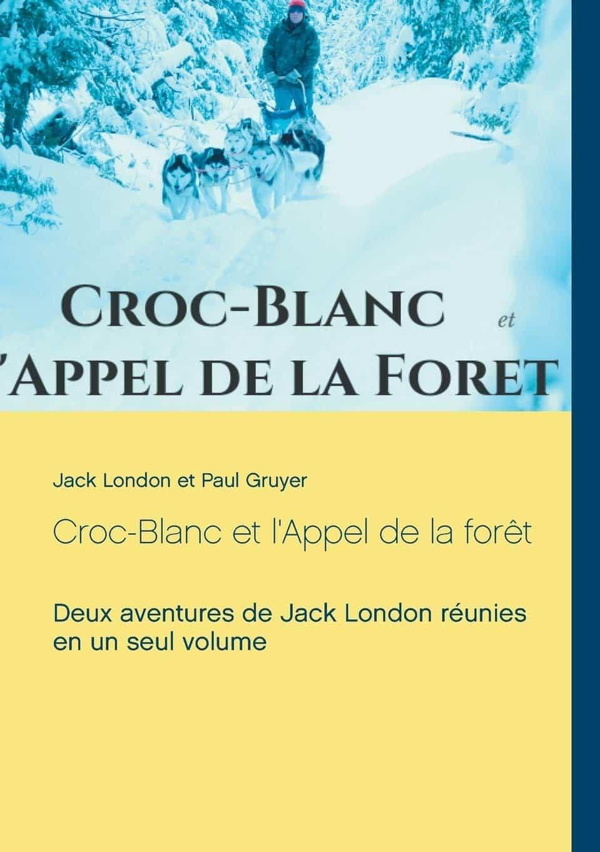 Croc-Blanc : l'Appel de la Forêt, de Jack London
