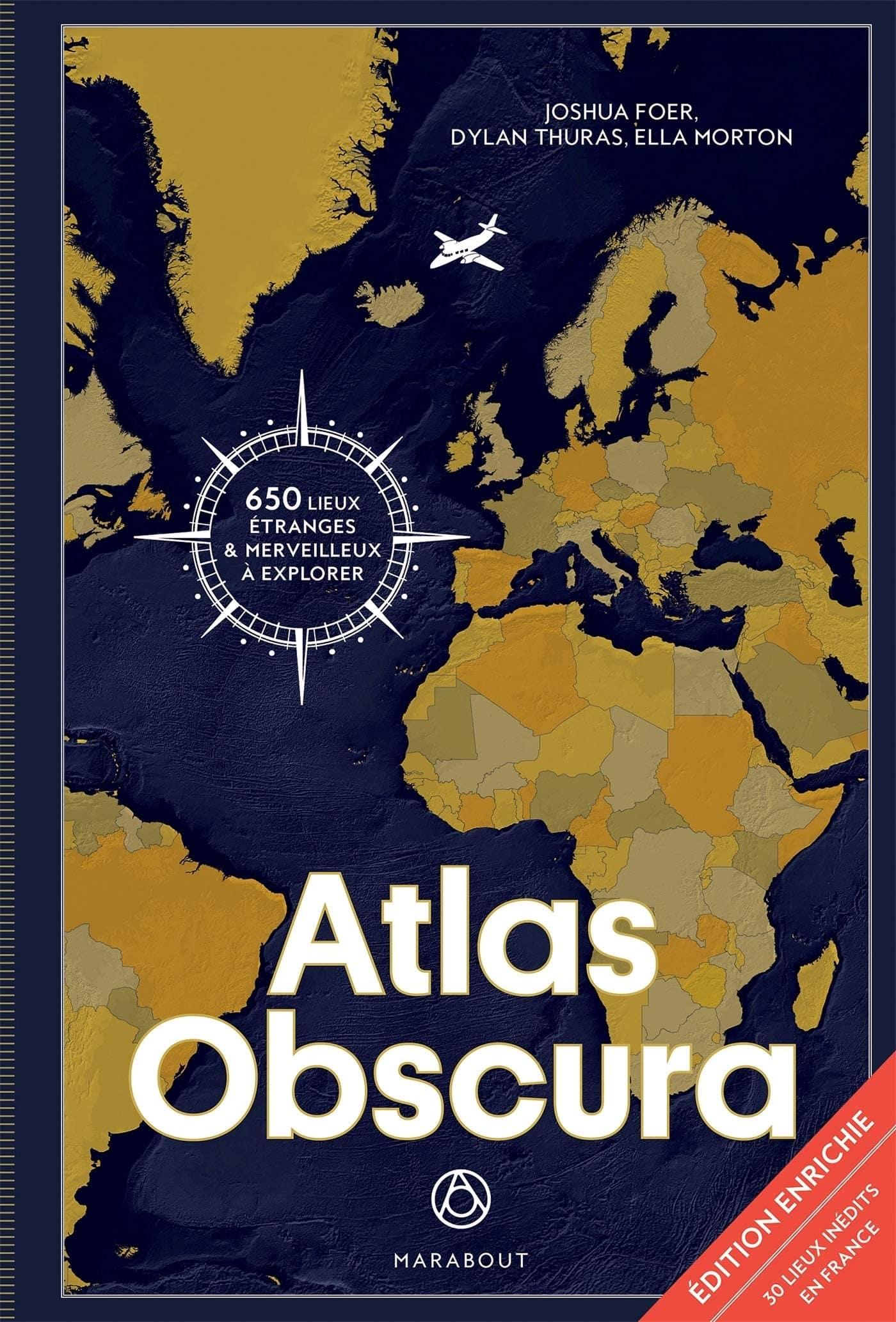 Atlas Obscura: 650 lieux étranges et merveilleux à explorer