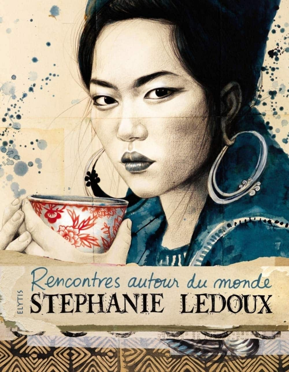Rencontres autour du monde, de Stéphanie Ledoux
