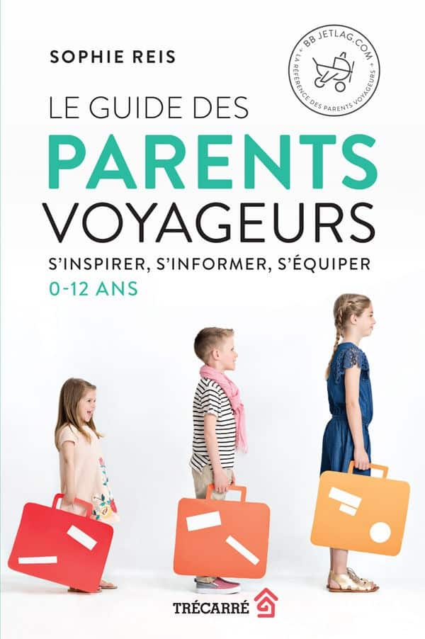 Le Guide des parents voyageurs