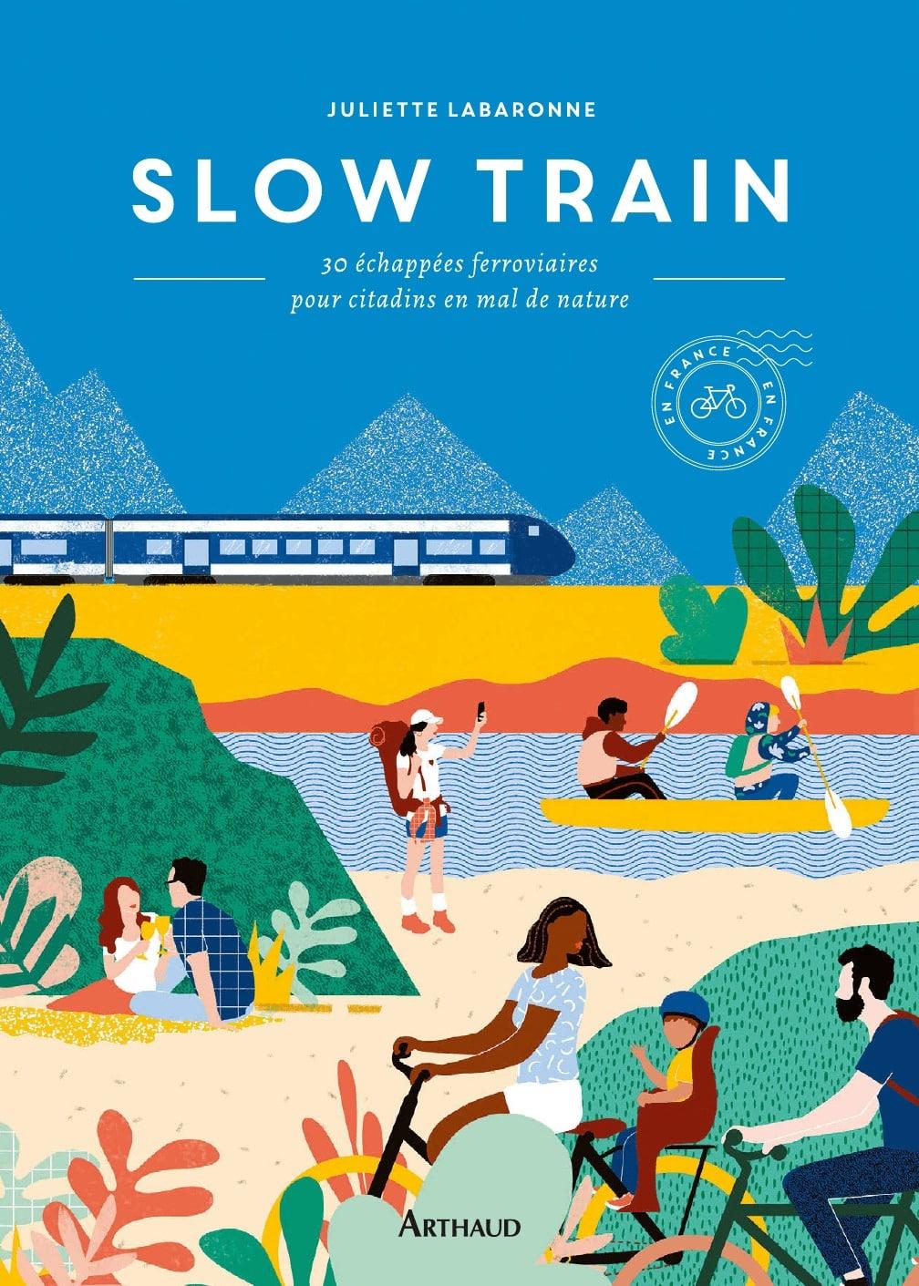 Slow Train, Echappées ferroviaires pour citadins en mal de nature