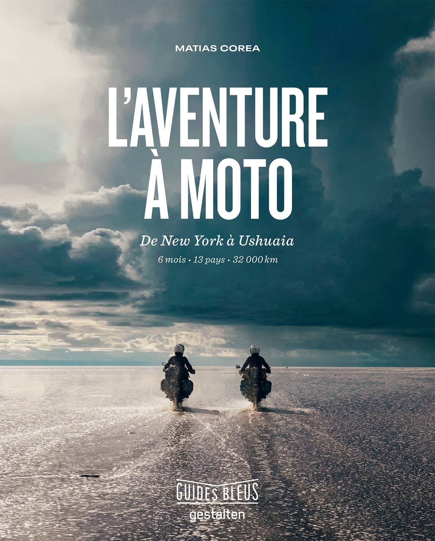 L'Aventure à moto: de New York à Ushuaïa