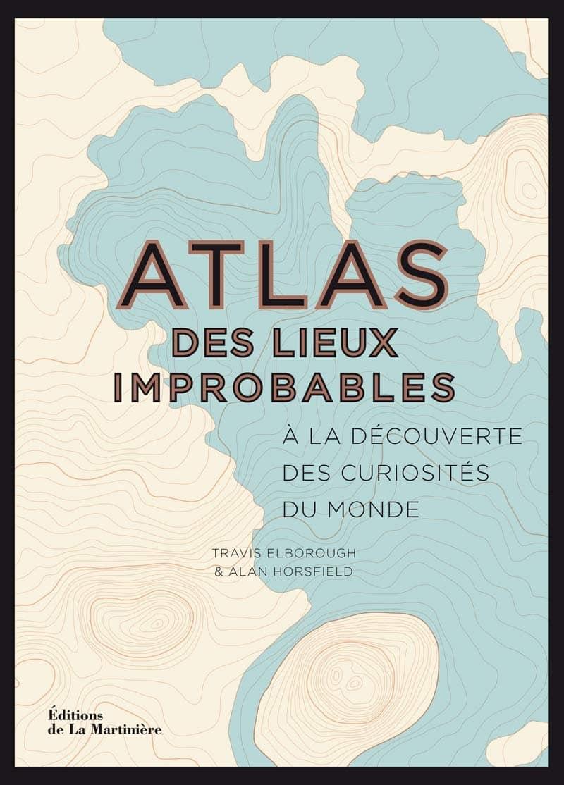 Atlas des lieux improbables