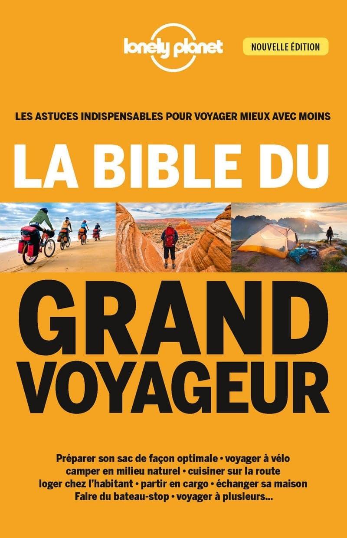 La bible du grand voyageur